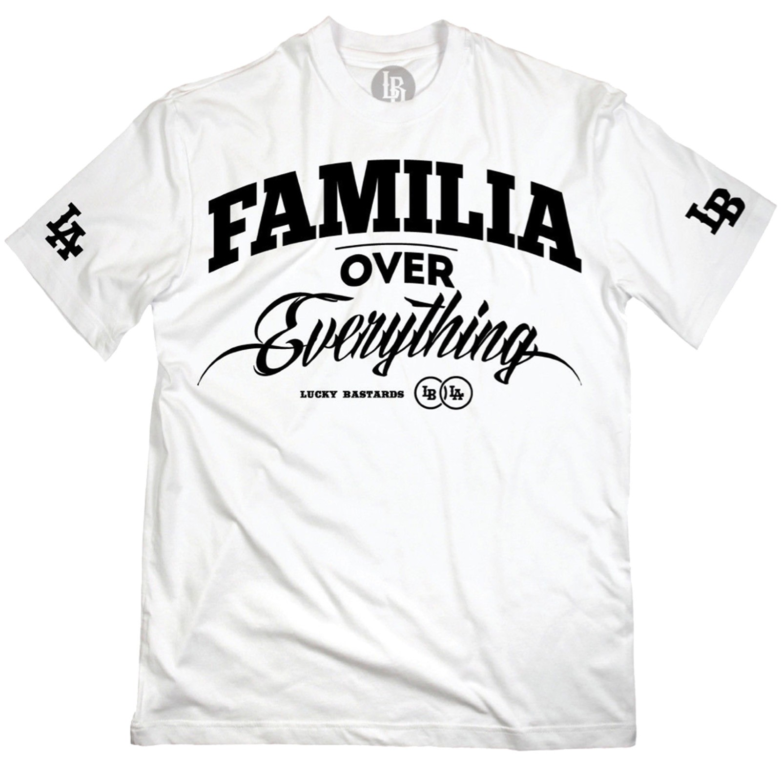Lucky Bastards - Familia Over Everything T-Shirt Front