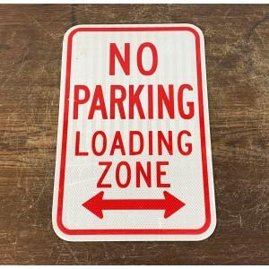 Original USA Schild - No Parking Loading Zone Verkehrsschild