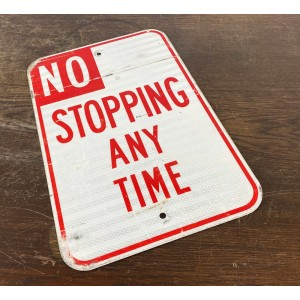 Original USA Schild - No Stopping Any Time Verkehrsschild