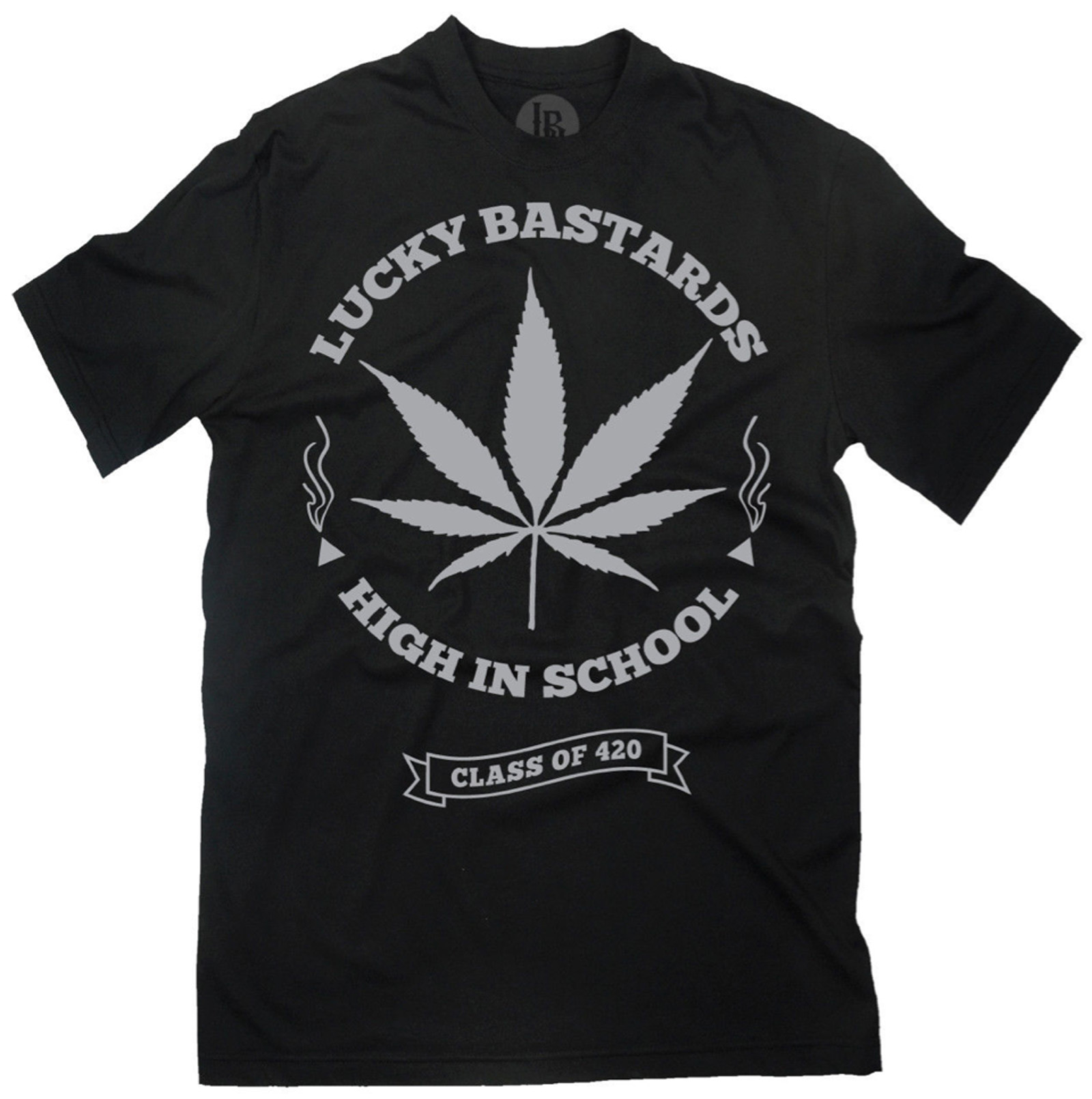 Lucky Bastards High In Class T Shirt Weed Marijuana Hanf Tattoo